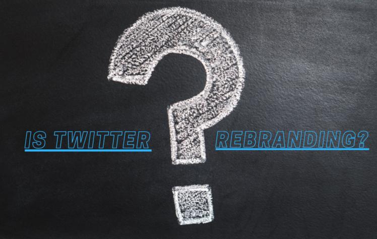 Is Twitter Rebranding?