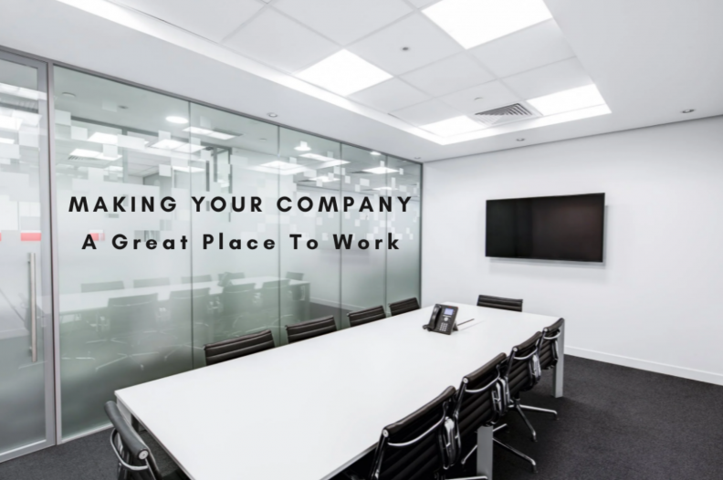 Making Your Company A Great Place To Work