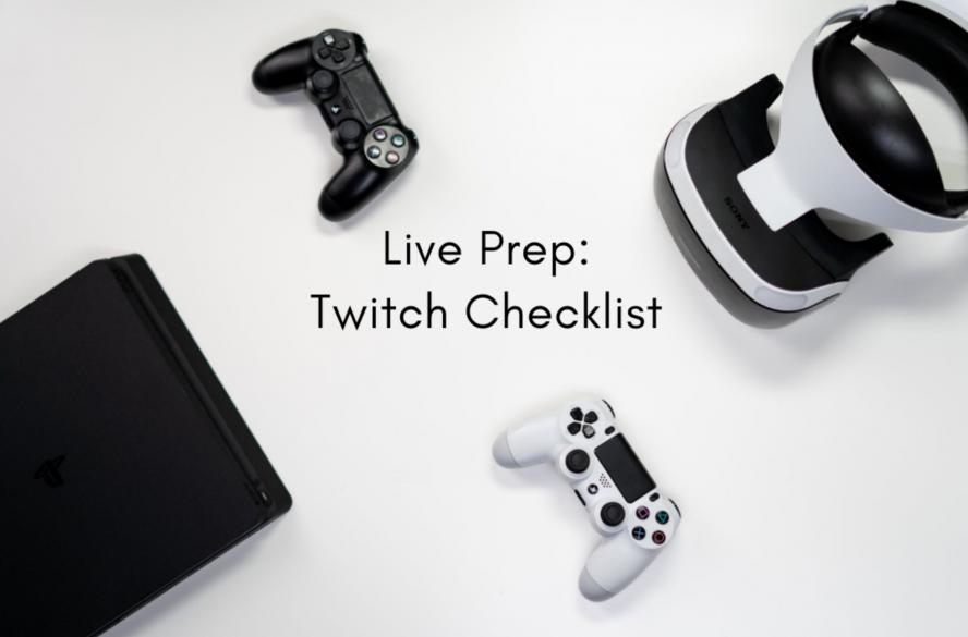 Live Prep: Twitch Checklist