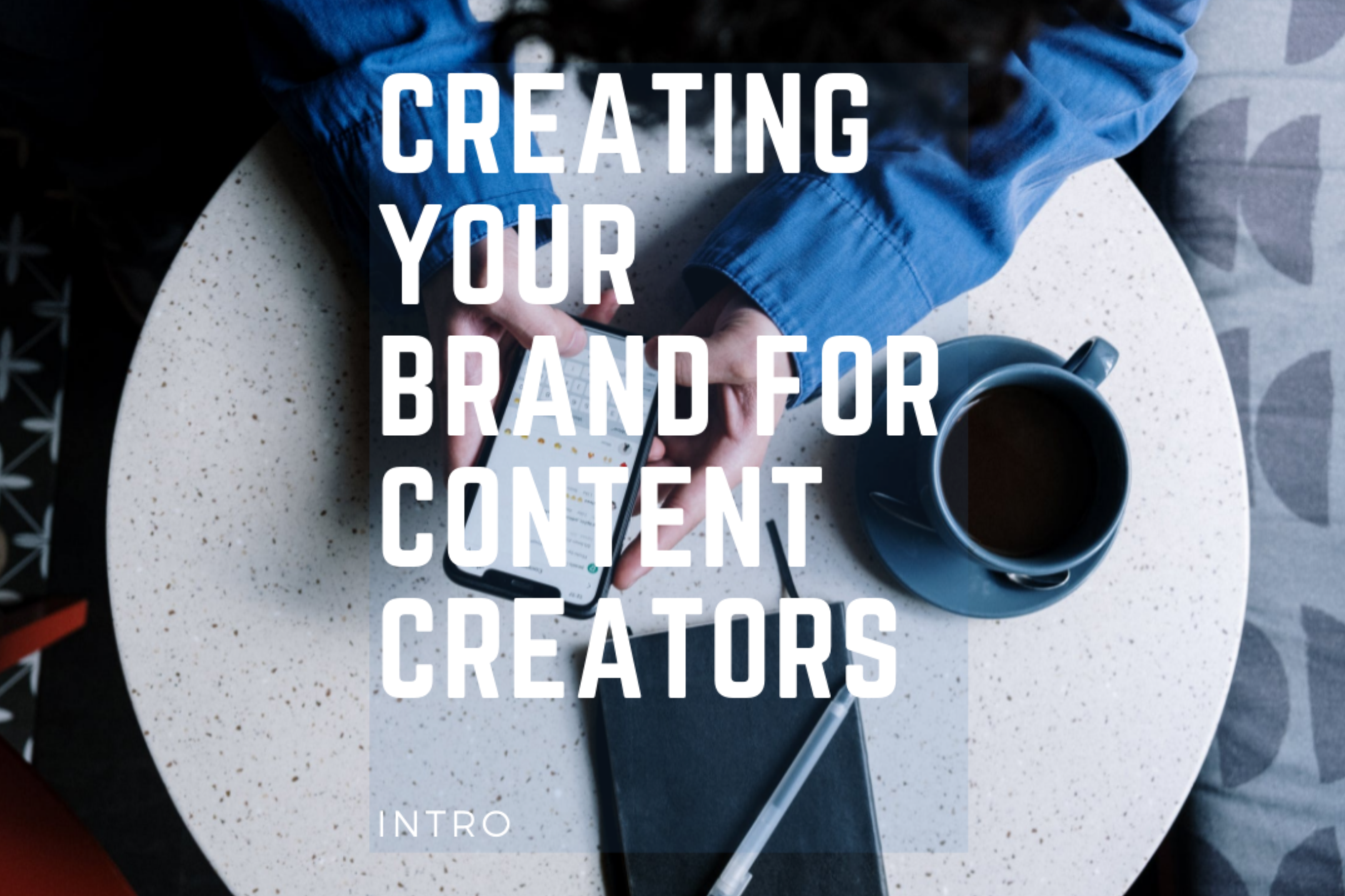 Creating Your Brand For Content Creators