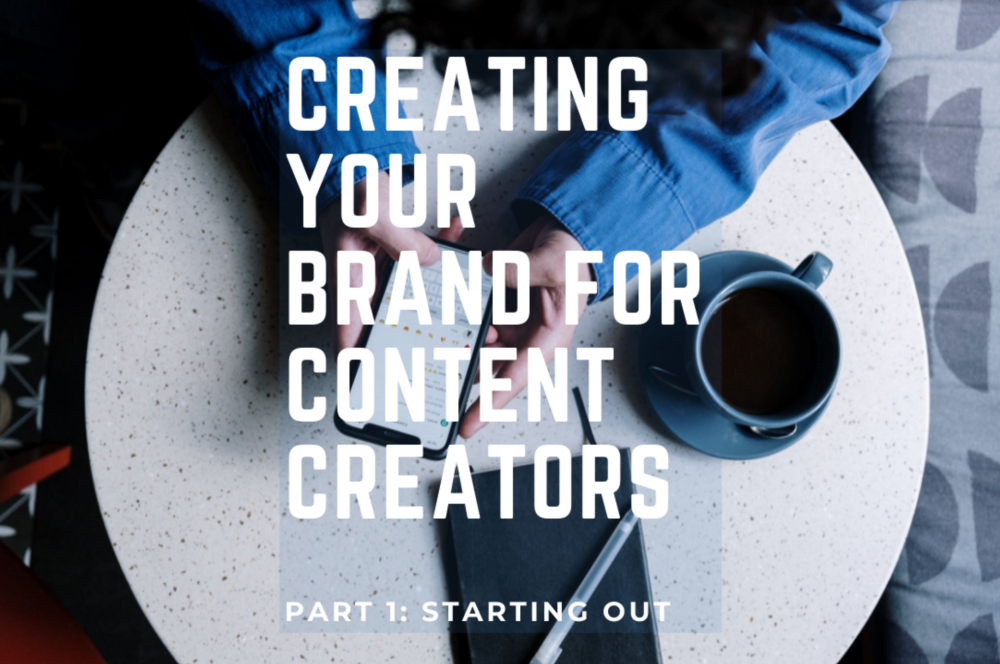 Creating Your Brand For Content Creators: Starting Out